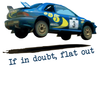 If In Doubt, Flat Out